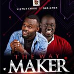 [Gospel music] Victor Chudi – The Way Maker (Ft. Ema Onyx)