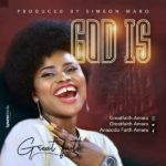 [Gospel music] Great Faith – God Is