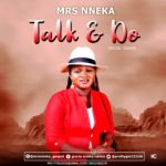 [Gospel music] Mrs Nneka - Talk & do