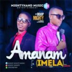 [Gospel music] Bishop Mighty ft Apostle Noweapon - Amanam(imela)
