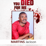 [Gospel music] YOU DIED FOR ME by Martins Jackson